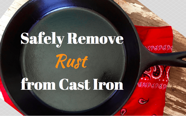 How To Safely Remove Rust From Cast Iron Kent Rollins